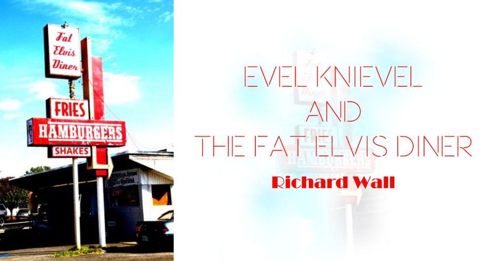 evel-knievel-and-the-fat-elvis-diner-rw-spillwords