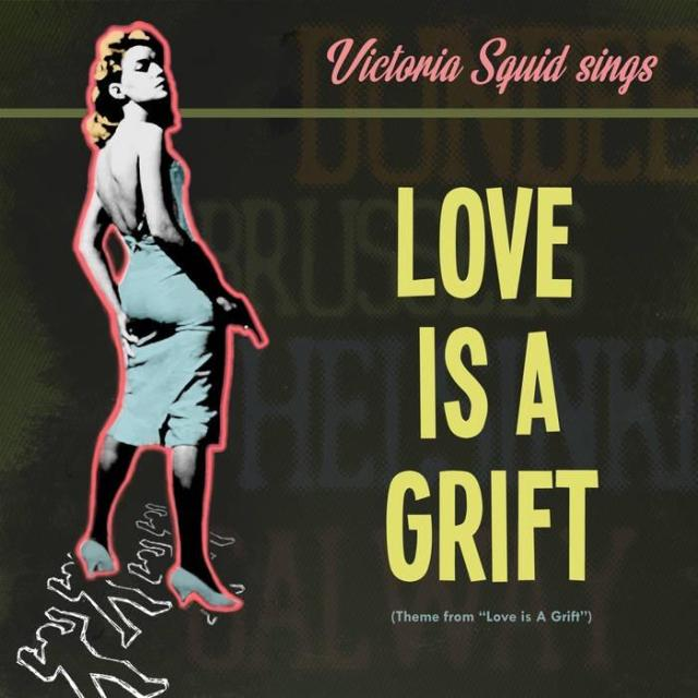 Love Is A Grift song