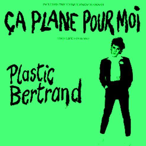 plastic_bertrand_ca_plane_pour_moi